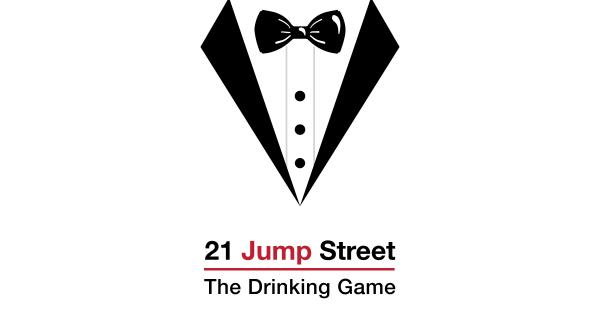 21 jump street minimalist drinking game cinesmashed
