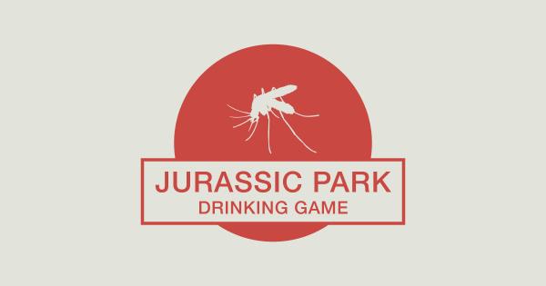 Jurrasic park minimalist poster drinking game